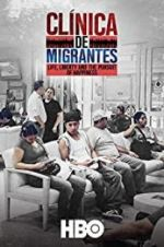 Watch Cl�nica de Migrantes: Life, Liberty, and the Pursuit of Happiness Online 123movies