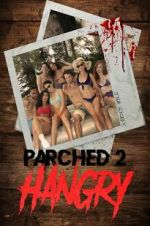 Watch Parched 2: Hangry Online 123movies