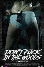 Watch Dont Fuck in the Woods Online 123movies