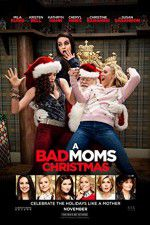 Ansehen A Bad Moms Christmas Zmovies