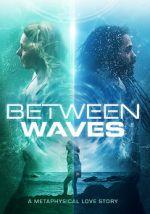 Anschauen Between Waves Zmovies
