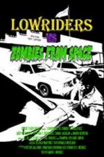 Anschauen Lowriders vs Zombies from Space Zmovies