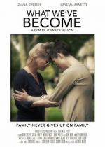 Wite What We\'ve Become 123movies