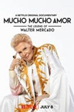 Watch Mucho Mucho Amor: The Legend of Walter Mercado Online 123movies