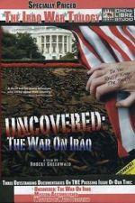 Anschauen Uncovered: The War on Iraq Zmovies