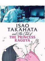 Anschauen Isao Takahata and His Tale of Princess Kaguya Zmovies