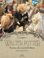 Anschauen Walter Potter: The Man Who Married Kittens (Short 2015) Zmovies