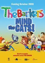 చూడండి Barkers: Mind the Cats! Vodlocker