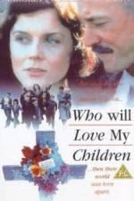 Wite Who Will Love My Children? 123movies