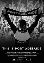 Anschauen This is Port Adelaide Zmovies