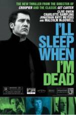 Watch I'll Sleep When I'm Dead Online 123movies