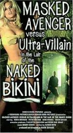 Anschauen Masked Avenger Versus Ultra-Villain in the Lair of the Naked Bikini Zmovies